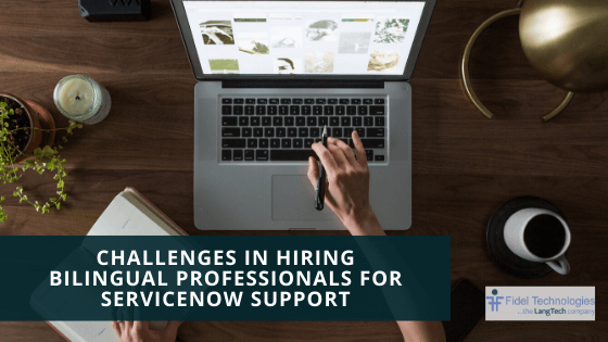 Challenges in Hiring Bilingual Professionals for ServiceNow Support