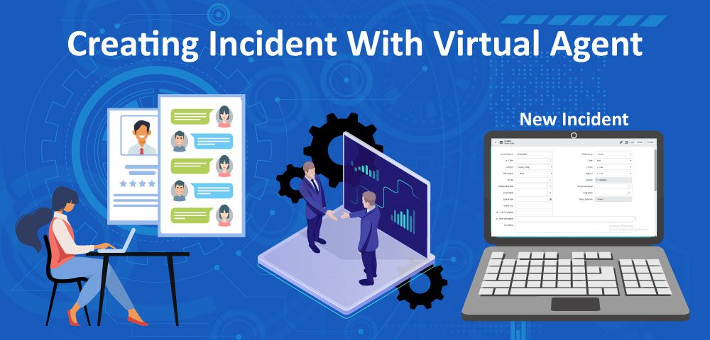 Creating an incident with the Virtual Agent, ServiceNow Case Study