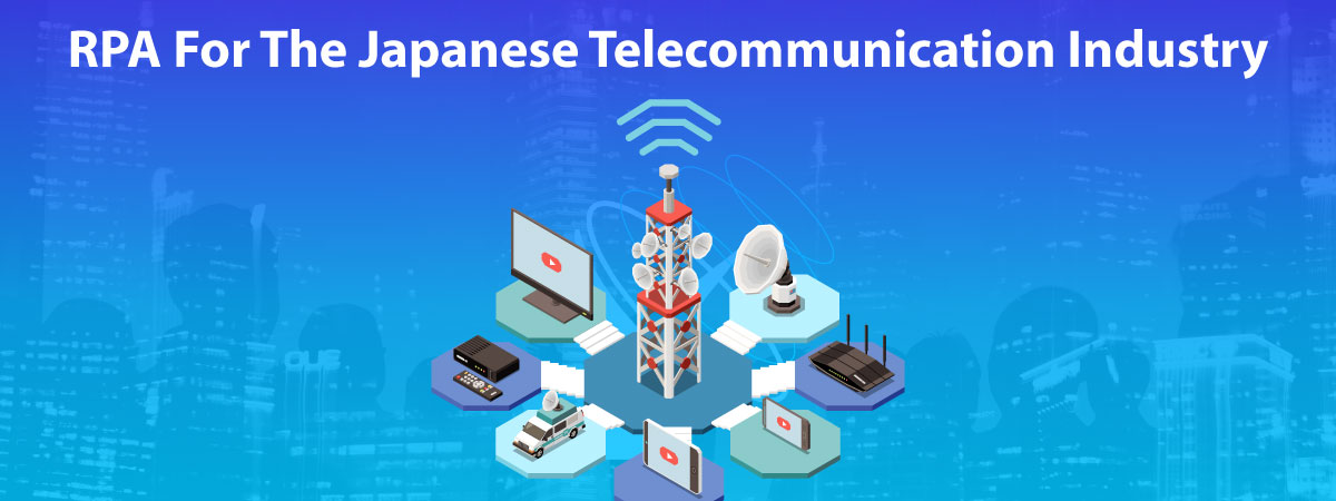 rpa-for-the-japanese-telecommunications-industry in japan