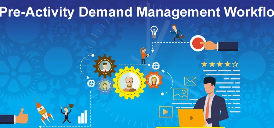 Pre Activity - Demand Management Workflow